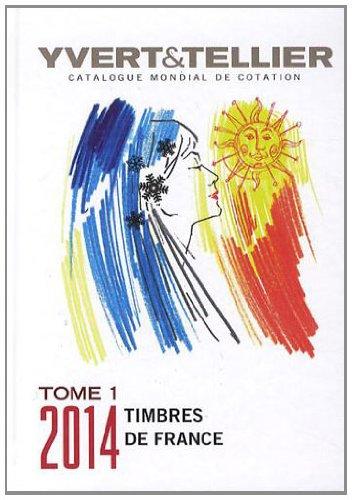 Télécharger Catalogue De Timbres Poste 118e Année Tome 1 France