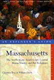 Massachusetts: An Explorers Guide - The North Shore, Central Massachusetts, and the Berkshires, 3rd Edition