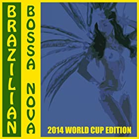 Brazilian Bossa Nova (2014 World Cup)
