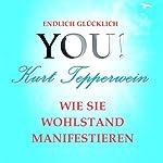 Wie Sie Wohlstand manifestieren (YOU! Endlich glücklich) | Kurt Tepperwein