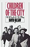 Children of the City: At Work and At Play (0195040155) by Nasaw, David