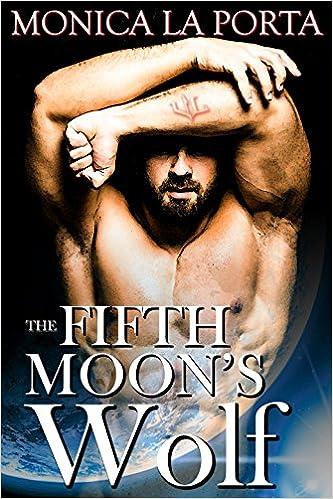 The Fifth Moon's Wolf by Monica La Porta