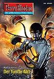 Perry Rhodan 2690: Der f�nfte Akt (Heftroman): Perry Rhodan-Zyklus