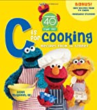 """Sesame Street """"C"""" is for Cooking, 40th Anniversary Edition (0470523077) by Sesame Workshop"""