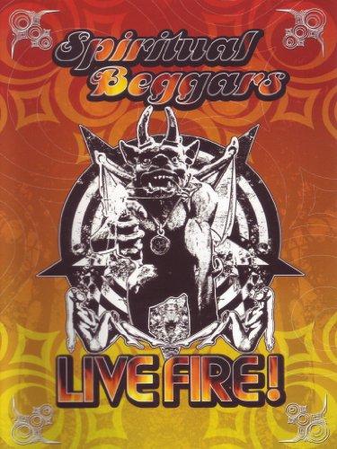 Spiritual Beggars - Live fire!