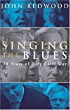 Singing the Blues: 30 Years Of Tory Civil War