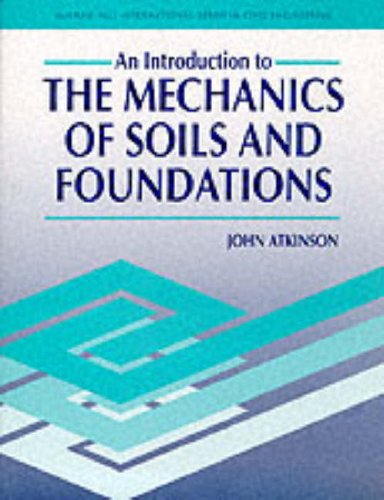 The Introduction to the Mechanics of Soils and Foundations