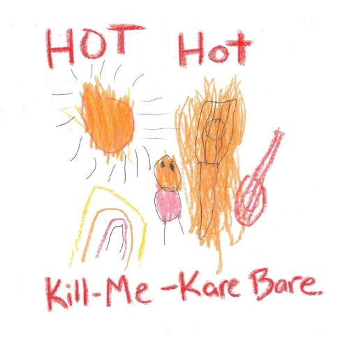 Kill-Me Kare Bare - Hot Hot