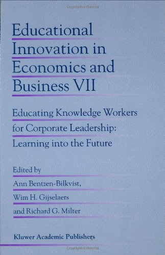 Educational Innovation in Economics and Business: Educating Knowledge Workers for Corporate Leadership: Learning into th