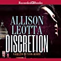 Discretion (       UNABRIDGED) by Allison Leotta Narrated by Tavia Gilbert