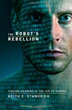 The Robot39s Rebellion Finding Meaning in the Age of Darwin