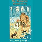 The Wonderful Wizard of Oz (       UNABRIDGED) by L. Frank Baum Narrated by Anna Fields