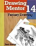 Drawing Mentor 14, Fantasy Drawing (E...