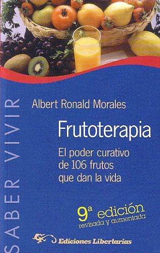 Frutoterapia : el poder curativo de los 105 frutos que dan la vida