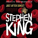 Just After Sunset (       UNABRIDGED) by Stephen King Narrated by Stephen King, Holter Graham, Mare Winningham, Denis O'Hare, Ron McLarty, Jill Eikenberry, Ben Shenkman