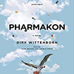 Pharmakon, or The Story of a Happy Family: A Novel | Dirk Wittenborn