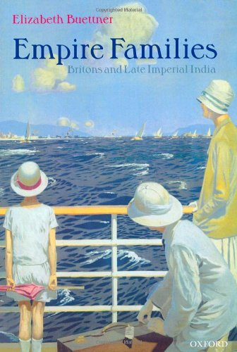 Empire Families: Britons and Late Imperial India, by Elizabeth Buettner