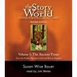 Story of the World, Volume 1: Ancient Times Audiobook CD: From the Earliest Nomads to the Last Roman Emperor, Revised Edition (7 CDs) (v. 1) ~ Susan Wise Bauer