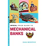 The Official Price Guide to Mechanical Banks