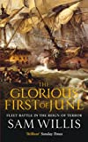 The Glorious First of June: Fleet Battle in the Reign of Terror (Hearts of Oak Trilogy) (1849160392) by Willis, Sam