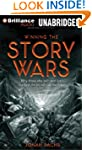 Winning the Story Wars: Why Those Who...