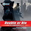 Double or Die: Young Bond, Book #3 Audiobook by Charlie Higson Narrated by Nathaniel Parker