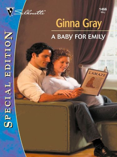 A Baby for Emily (Silhouette Special Edition), by Ginna Gray