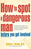 img - for How to Spot a Dangerous Man Before You Get Involved book / textbook / text book