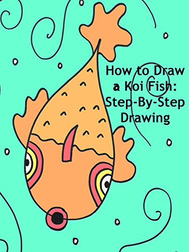 How to Draw a Koi Fish: Step-By-Step Drawing Lesson for Kids