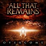 Overcome ~ All That Remains