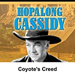 Hopalong Cassidy: Coyote's Creed | William Boyd