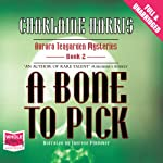 A Bone to Pick: An Aurora Teagarden Mystery (       UNABRIDGED) by Charlaine Harris Narrated by Therese Plummer