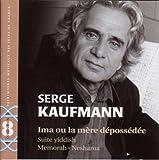 echange, troc Serge Kaufman - Ima Ou La Mère Dépossédée