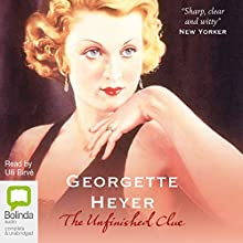 The Unfinished Clue (       UNABRIDGED) by Georgette Heyer Narrated by Ulli Birvé
