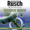Starbase Human: Anniversary Day Saga, Book 7 (Retrieval Artist Universe) Audiobook by Kristine Kathryn Rusch Narrated by Jay Snyder