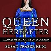 Queen Hereafter: A Novel of Margaret of Scotland | [Susan Fraser King]