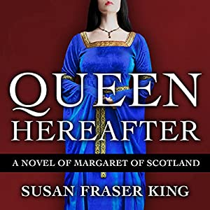 Queen Hereafter: A Novel of Margaret of Scotland Audiobook