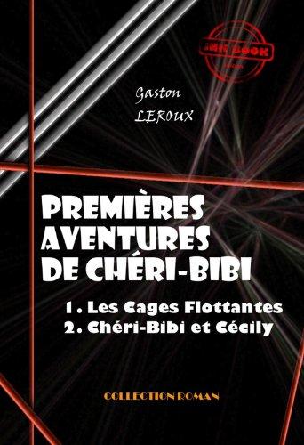 Couverture du livre Premières Aventures de Chéri-Bibi: 1. Les Cages Flottantes - 2. Chéri-Bibi et Cécily?