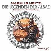 Tobender Sturm (Die Legenden der Albae 4) | Markus Heitz