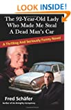 The 92-Year-Old Lady Who Made Me Steal a Dead Man's Car: A thrilling and seriously funny novel