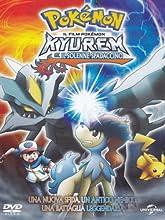 Pokemon - Kyurem E Il Solenne Spadaccino