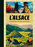 L'Alsace, Geographie Curieuse Insolite
