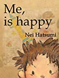 Me, is happy (English Edition)