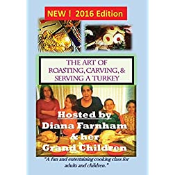 The Art of Roasting and Carving a Turkey for Kids and Adults 2016