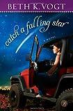 Catch a Falling Star: A Novel