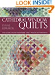 Cathedral Window Quilts: The Classic...