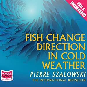 Fish Change Direction in Cold Weather | [Pierre Szalowski]