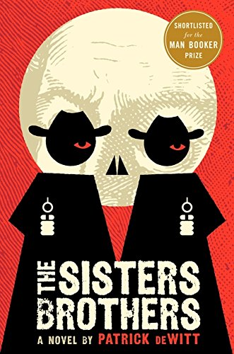 The Sisters Brothers: A Novel