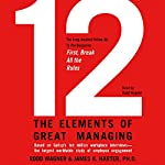 12: The Elements of Great Managing | Rodd Wagner,James K. Harter