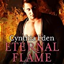 Eternal Flame: Night Watch, Book 3 (       UNABRIDGED) by Cynthia Eden Narrated by Tanya Eby